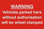 Stick On 50mm x 200mm 'Warnig: Vehicles Parked Without Authorisation will be Wheel Clamped'